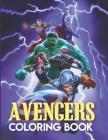Avengers Coloring Book: Adult Marvel Avengers Coloring Book, Avengers Coloring Books For Adults Cover Image