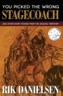You Picked the Wrong Stagecoach: And Other Short Stories from the Arizona Territory Cover Image