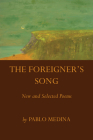 The Foreigner's Song: New and Selected Poems Cover Image