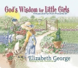 God's Wisdom for Little Girls: Virtues and Fun from Proverbs 31 Cover Image