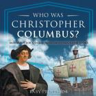 Who Was Christopher Columbus? Biography for Kids 6-8 Children's Biography Books Cover Image