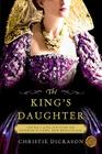 The King's Daughter: A Novel Cover Image