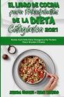 El Libro De Cocina Para Principiantes De La Dieta Cetogénica 2021: Recetas Fáciles De La Dieta Cetogénica Para Perder Peso Y Quemar Grasa (Keto Diet C Cover Image