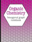 Organic Chemistry Hexagonal Graph Notebook: Draw Organic Structures with Ease - Pink Cover Design - Hexagons Measure 0.2 Inches Per Side Cover Image