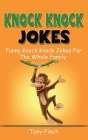 Knock Knock Jokes: Funny knock knock jokes for the whole family Cover Image
