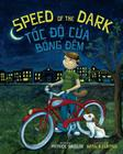 Speed of the Dark: Toc Do Cua Bong Dem: Babl Children's Books in Vietnamese and English Cover Image