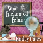 Some Enchanted Eclair: A Magical Bakery Mystery (Magical Bakery Mysteries #4) Cover Image