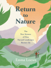 Return to Nature: The New Science of How Natural Landscapes Restore Us Cover Image