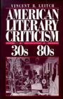 American Literary Criticism from the Thirties to the Eighties Cover Image