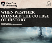 When Weather Changed the Course of History Cover Image