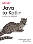 Java to Kotlin: A Refactoring Guidebook Cover Image