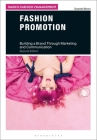 Fashion Promotion: Building a Brand Through Marketing and Communication (Basics Fashion Management) Cover Image