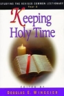 Keeping Holy Time Year a: Studying the Revised Common Lectionary Cover Image