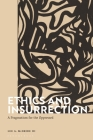 Ethics and Insurrection: A Pragmatism for the Oppressed Cover Image