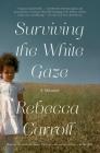 Surviving the White Gaze: A Memoir Cover Image