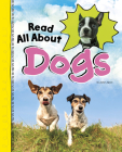 Read All about Dogs (Read All about It) Cover Image
