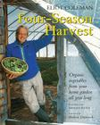 Four-Season Harvest: Organic Vegetables from Your Home Garden All Year Long, 2nd Edition Cover Image
