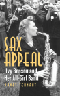 Sax Appeal: Ivy Benson and Her All-Girl Band Cover Image