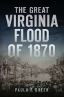 The Great Virginia Flood of 1870 (Disaster) Cover Image
