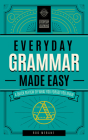 Everyday Grammar Made Easy: A Quick Review of What You Forgot You Knew (Everyday Learning #1) Cover Image