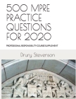 500 Mpre Practice Questions for 2020: PROFESSIONAL RESPONSIBILITY COURSE SUPPLEMENT (Revised and Updated) Cover Image