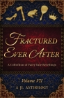 Fractured Ever After: A Collection of Fairy Tale Retellings Cover Image