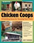 Chicken Coops: 45 Building Plans for Housing Your Flock Cover Image