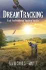 DreamTracking: Track Your Dreams and Transform Your Life Cover Image