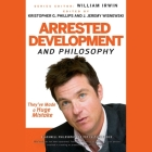 Arrested Development and Philosophy: They've Made a Huge Mistake (Blackwell Philosophy and Pop Culture) Cover Image