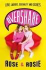 Overshare: Love, Laughs, Sexuality and Secrets Cover Image