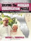 Solving the Medicaid Qualification Puzzle: What Consumers, Attorneys, & Financial Advisors Must Know Cover Image