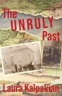 The Unruly Past: A Memoir Cover Image