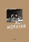 Lee Lozano: Not Working Cover Image