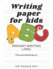 writing paper For kids: Primary writing lines for kids, Kindergarten writing paper with lines for ABC kids Cover Image