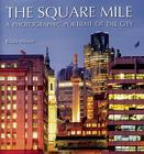 The Square Mile: A Photographic Portrait of the City Cover Image
