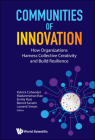 Communities of Innovation: How Organizations Harness Collective Creativity and Build Resilience Cover Image