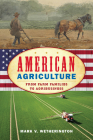 American Agriculture: From Farm Families to Agribusiness (American Ways) Cover Image