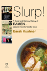 Slurp! a Social and Culinary History of Ramen - Japan's Favorite Noodle Soup Cover Image