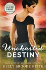 Uncharted Destiny: Large Print Cover Image