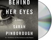 Behind Her Eyes: A Suspenseful Psychological Thriller Cover Image