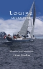 Louise Adventure: A Round-the-World Sailing Odyssey Cover Image
