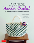 Japanese Wonder Crochet: A Creative Approach to Classic Stitches Cover Image