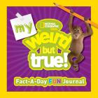 My Weird But True Fact-a-Day Fun Journal Cover Image