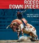 Rodeo Downunder: The Grit, Guts and Glamour Cover Image