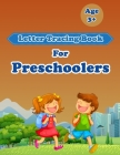 Letter Tracing Book For Preschoolers Kids: Kids to Learn and Practice the English Alphabet Letters from A to Z, Kids Ages 3+: Kids Handwriting book Cover Image