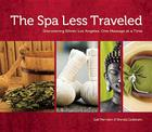 The Spa Less Traveled: Discovering Ethnic Los Angeles, One Massage at a Time Cover Image