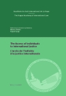 The Access of Individuals to International Justice/l'Accès de l'Individu À La Justice Internationale (Centre for Studies and Research in International Law and Int #18) Cover Image