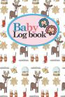 Baby Logbook: Baby Feeding Log Book, Baby Tracker Notebook, Baby Monitor Tracker, My Child Health Record Keeper, Christmas Cover, 6 Cover Image