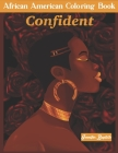 African American Coloring Book: Empowering Individuality in Black Women & Teenage Girls. Women of Color Be What You Truly Want To Be. Adult Stress Rel Cover Image
