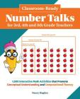 Classroom-Ready Number Talks for Third, Fourth and Fifth Grade Teachers: 1000 Interactive Math Activities that Promote Conceptual Understanding and Computational Fluency (Books for Teachers) Cover Image
